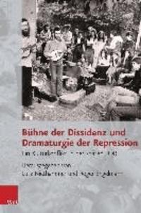 Bühne der Dissidenz und Dramaturgie der Repression - Ein Kulturkonflikt in der späten DDR.