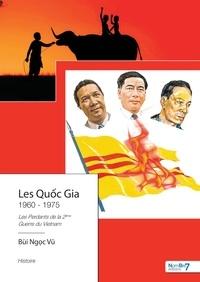 Bui Ngoc Vu - Les Quoc Gia - Les perdants de la 2e guerre du Vietnam Tome 2 : 1960-1975.