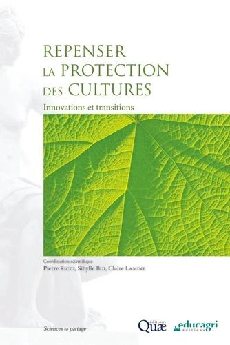 Bui - Repenser la protection des cultures  : innovations et transitions.