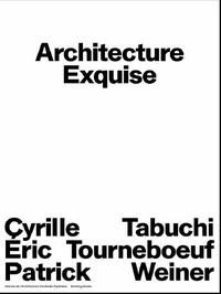 Building Books - Architecture Exquise - Cyrille Tabuchi, Eric Tourneboeuf, Patrick Weiner.
