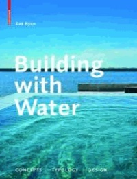 Building with Water - Concepts / Typology / Design.