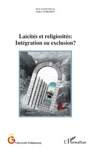 Buket Türkmen - Laïcités et religiosités : intégration ou exclusion ?.