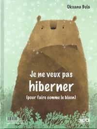 Bula Oksana - Je veux hiberner (pour faire comme l'ours) / Je ne veux pas hiberner (pour faire comme le bison).