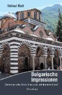 Bulgarische Impressionen - Abenteuerliche Reise durch ein unbekanntes Land.