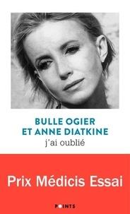 Bulle Ogier - J'ai oublié.