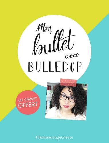 Bulledop - Mon bullet avec Bulledop - Avec un carnet vierge.