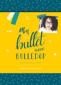 Bulledop - Mon bullet avec Bulledop - Avec une planche de stickers.