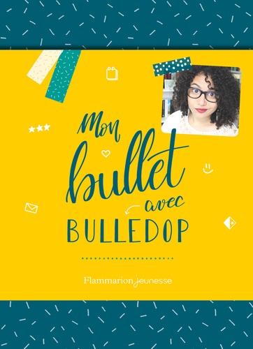 Mon bullet avec Bulledop. Avec une planche de stickers