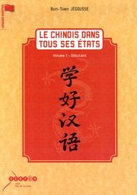 Bun-Tuen Jégousse - Le chinois dans tous ses états - Volume 1, Débutant. 1 DVD
