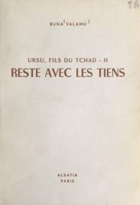 Buna Valamu et Pierre Joubert - Ursu : fils du Tchad (2) - Reste avec les tiens !.