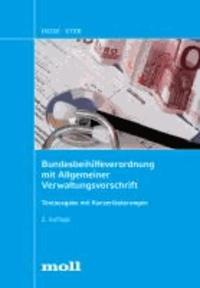 Bundesbeihilfeverordnung mit Allgemeiner Verwaltungsvorschrift - Textausgabe mit Kurzerläuterungen.