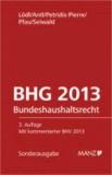 Bundeshaushaltsrecht - BHG. Österreichisches Recht - Mit kommentierter BHV 2013. Mit einschlägigem Verfassungs- und Europarecht und ausführlichen Erläuterungen..