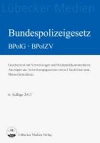 Bundespolizeigesetz BPolG - BPolZV - Stichwortkommentar und Verweisungen zum BPolG und Nebengesetzen.