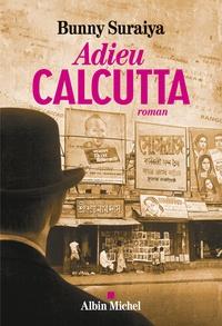 Bunny Suraiya - Adieu Calcutta.