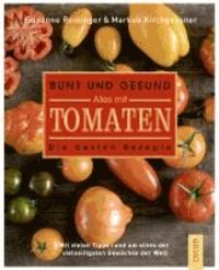 Bunt und gesund. Alles mit Tomaten - Die besten Rezepte.