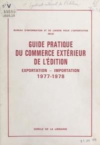 Bureau d'information et de lia et Dominique Doumenc - Guide pratique du commerce extérieur de l'édition. Exportation-importation, 1977-1978.
