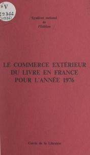 Bureau d'information et de lia - Le commerce extérieur du livre en France pour l'année 1976.