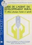 Bureau pour le développement d - Guide de l'agent du développement rural - Milieux physique, humain et agricole.