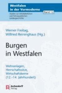 Burgen in Westfalen - Wehranlagen, Herrschaftssitze, Wirtschaftskerne (12.-14. Jahrhundert).