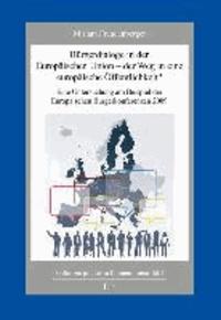 Bürgerdialoge in der Europäischen Union - der Weg in eine europäische Öffentlichkeit? - Eine Untersuchung am Beispiel der Europäischen Bürgerkonferenzen 2009.