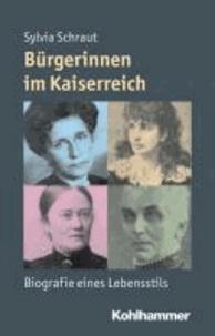 Bürgerinnen im Kaiserreich - Biografie eines Lebensstils.