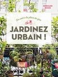 Burkhard Bohne - Jardinez urbain ! - Du vert à la place du gris.