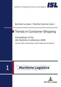 Burkhard Lemper et Manfred Zachcial - Trends in Container Shipping - Proceedings of the ISL Maritime Conference 2008- 9 th  and 10 th  of December, World Trade Center Bremen.