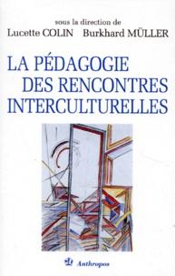 Burkhard Müller et  Collectif - La pédagogie des rencontres interculturelles.