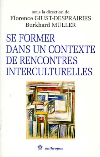 Burkhard Müller et  Collectif - Se former dans un contexte de rencontres interculturelles.