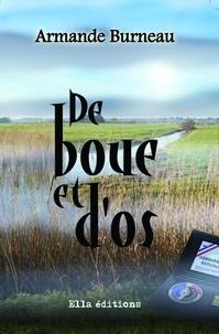 Burneau Armande - De boue et d'os.