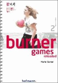 Burner Games Reloaded - Neue Spiele für noch mehr Spaß.