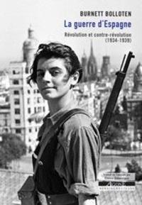 Burnett Bolloten - La guerre d'Espagne - Révolution et contre-révolution (1934-1939).
