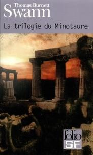 Burnett-Thomas Swann - La trilogie du Minotaure.