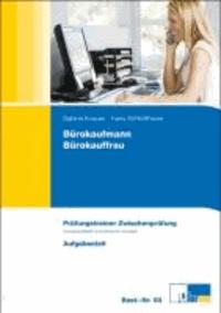 Bürokaufmann/Bürokauffrau. Zwischenprüfung - Prüfungstrainer zur Zwischenprüfung - Alle Fächer. Übungsaufgaben und erläuterte Lösungen.