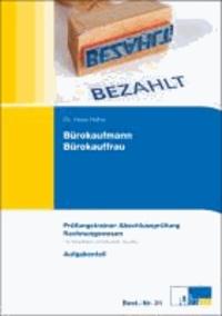 Bürokaufmann/-frau Rechnungswesen - Prüfungstrainer zur Abschlussprüfung. Übungsaufgaben und erläuterte Lösungen.