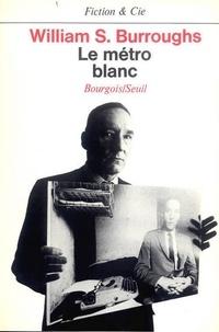 Burrough - Le Métro blanc.