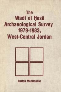 Burton MacDonald - Wadi el Hasa Archaeological Survey 1979-1931, West-Central Jordan.