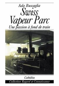 Buscaglia/ada - Swiss vapeur parc.