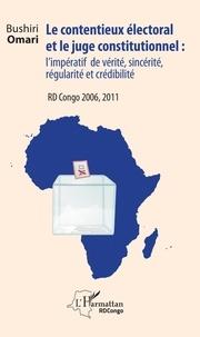 Livres gratuits pdf download ebook Le contentieux électoral et le juge constitutionnel : l'impératif de vérité, sincérité, régularité et crédibilité  - RD Congo 2006, 2011 (Litterature Francaise) par Bushiri Omari