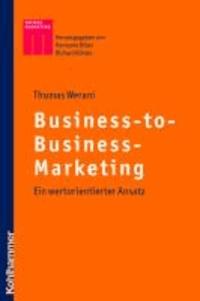 Business-to-Business-Marketing - Ein wertbasierter Ansatz.