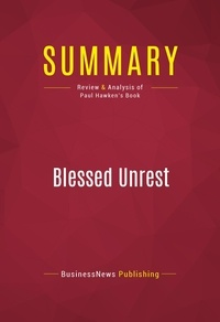 BusinessNews Publishing - Summary: Blessed Unrest - Review and Analysis of Paul Hawken's Book.