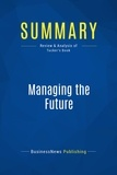 BusinessNews Publishing - Summary: Managing the Future - Review and Analysis of Tucker's Book.