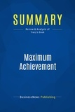 BusinessNews Publishing - Summary: Maximum Achievement - Review and Analysis of Tracy's Book.