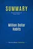 BusinessNews Publishing - Summary: Million Dollar Habits - Review and Analysis of Ringer's Book.