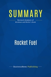 BusinessNews Publishing - Summary: Rocket Fuel - Review and Analysis of Wickman and Winter's Book.