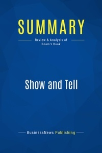 BusinessNews Publishing - Summary: Show and Tell - Review and Analysis of Roam's Book.