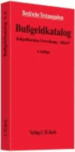 Bußgeldkatalog - Bußgeldkatalog-Verordnung - BKatV, Rechtsstand: 1. Mai 2013.
