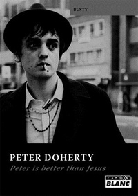 Busty - Peter Doherty - Peter is better than Jesus.