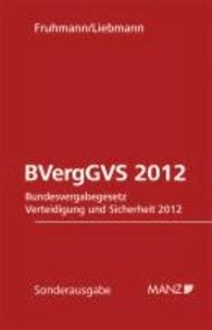 BVergVS 2012 - Bundesvergabegesetz Verteidigung und Sicherheit 2012 - Bundesvergabegesetz Verteidigung und Sicherheit 2012. Textausgabe mit Erläuterungen und Anmerkungen..