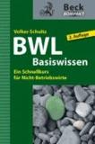BWL Basiswissen - Ein Schnellkurs für Nicht-Betriebswirte.